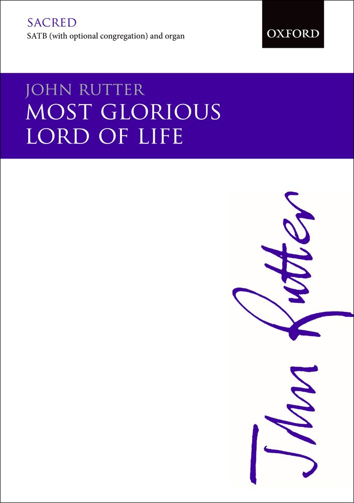 John Rutter: Most Glorious Lord Of Life: SATB: Vocal Score