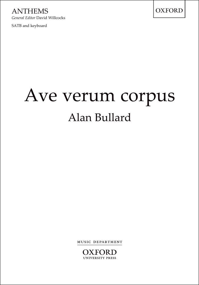Alan Bullard: Ave Verum Corpus: Mixed Choir: Vocal Score