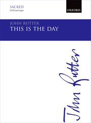 John Rutter: This Is The Day: SATB: Vocal Score