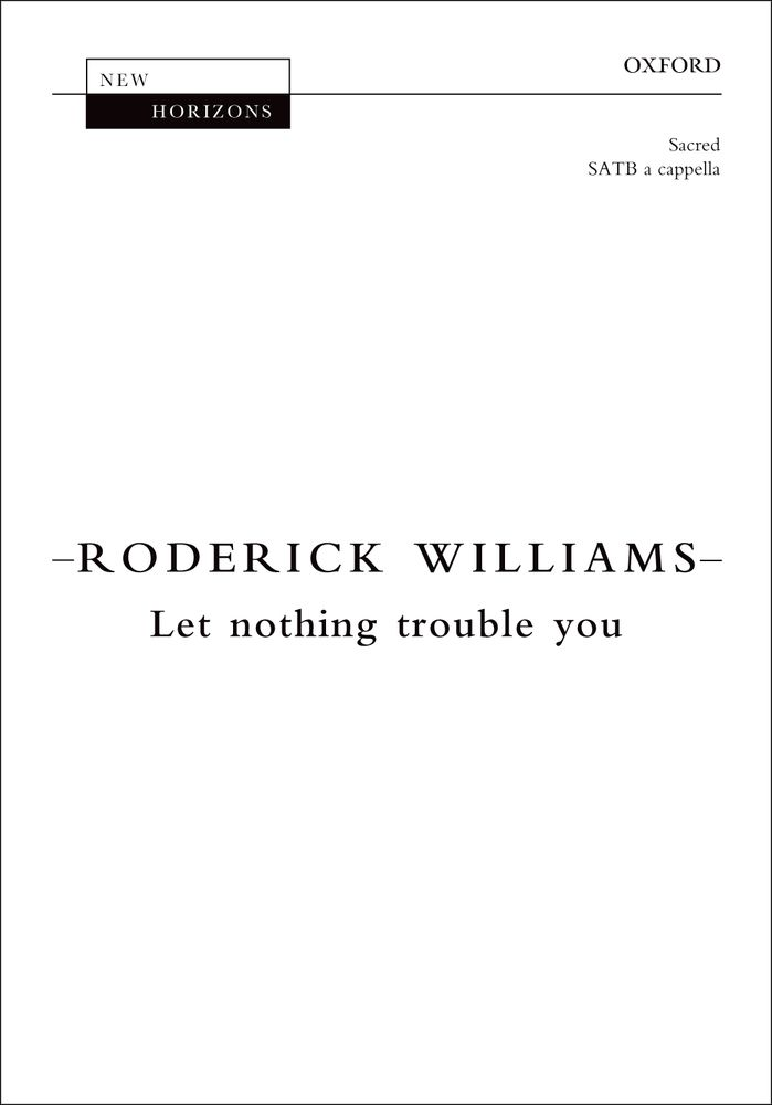 Roderick Williams: Let Nothing Trouble You: Mixed Choir: Vocal Score