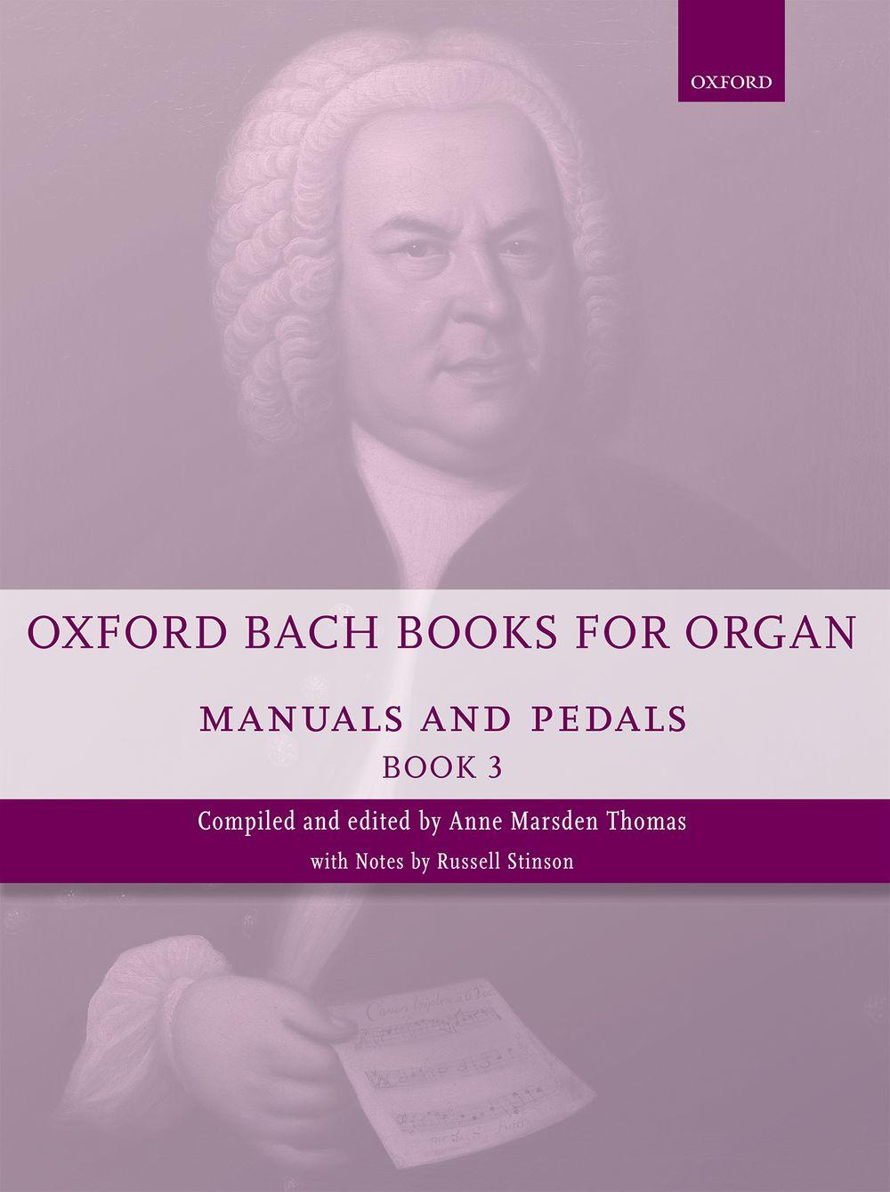 Johann Sebastian Bach: Oxford Bach Books for Organ: Manuals and Pedals: Organ: