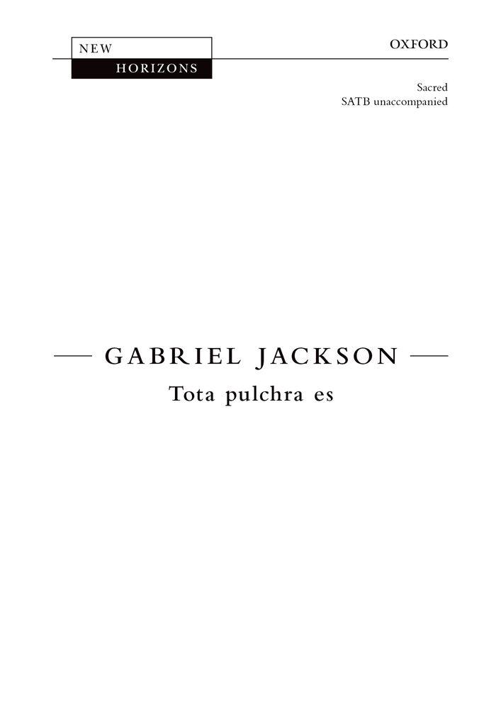 Gabriel Jackson: Tota Pulchra Es: Mixed Choir: Vocal Score