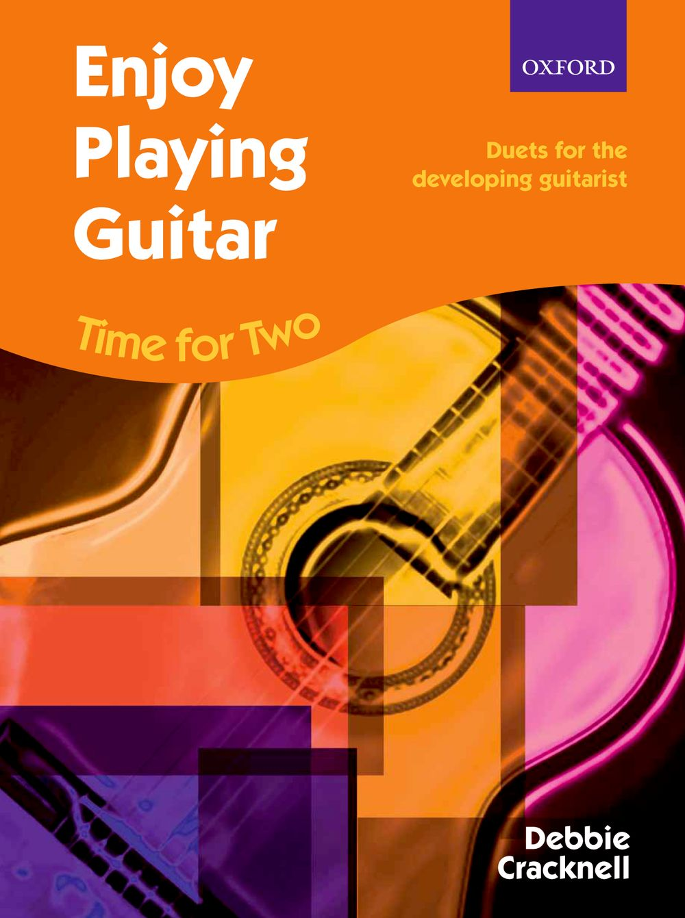 Debbie Cracknell: Enjoy Playing Guitar: Time for Two: Guitar Duet: Instrumental