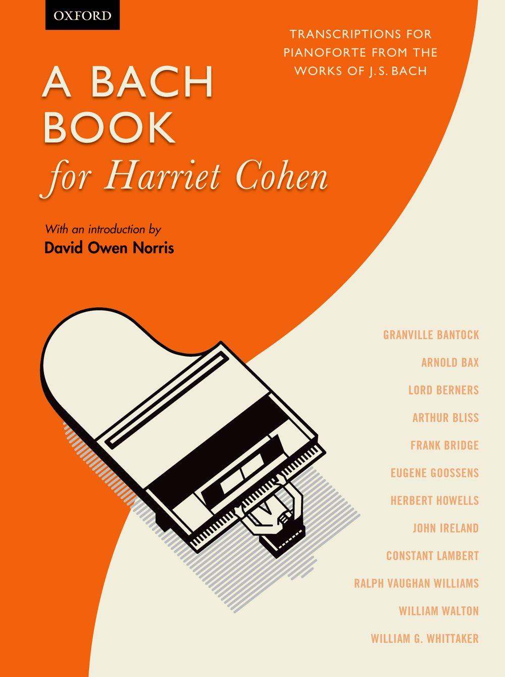 Johann Sebastian Bach: A Bach Book For Harriet Cohen: Piano: Instrumental Album
