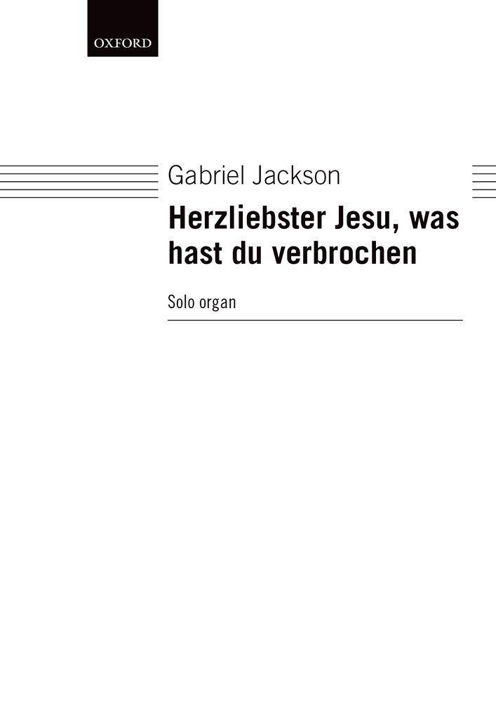 Gabriel Jackson: Herzliebster Jesu  Was Hast Du Verbrochen: Organ: Instrumental