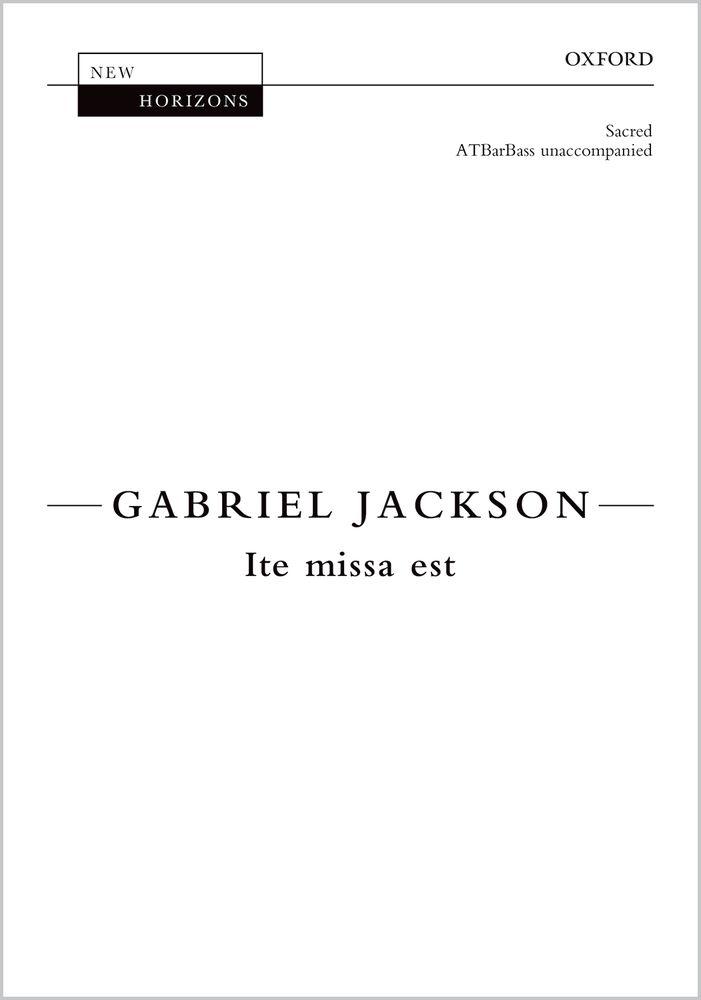 Gabriel Jackson: Ite Missa Est: Mixed Choir: Vocal Score