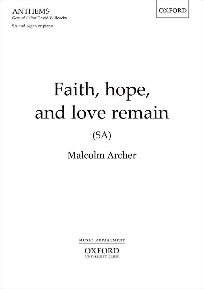 Malcolm Archer: Faith  hope  and love remain: Mixed Choir: Vocal Score