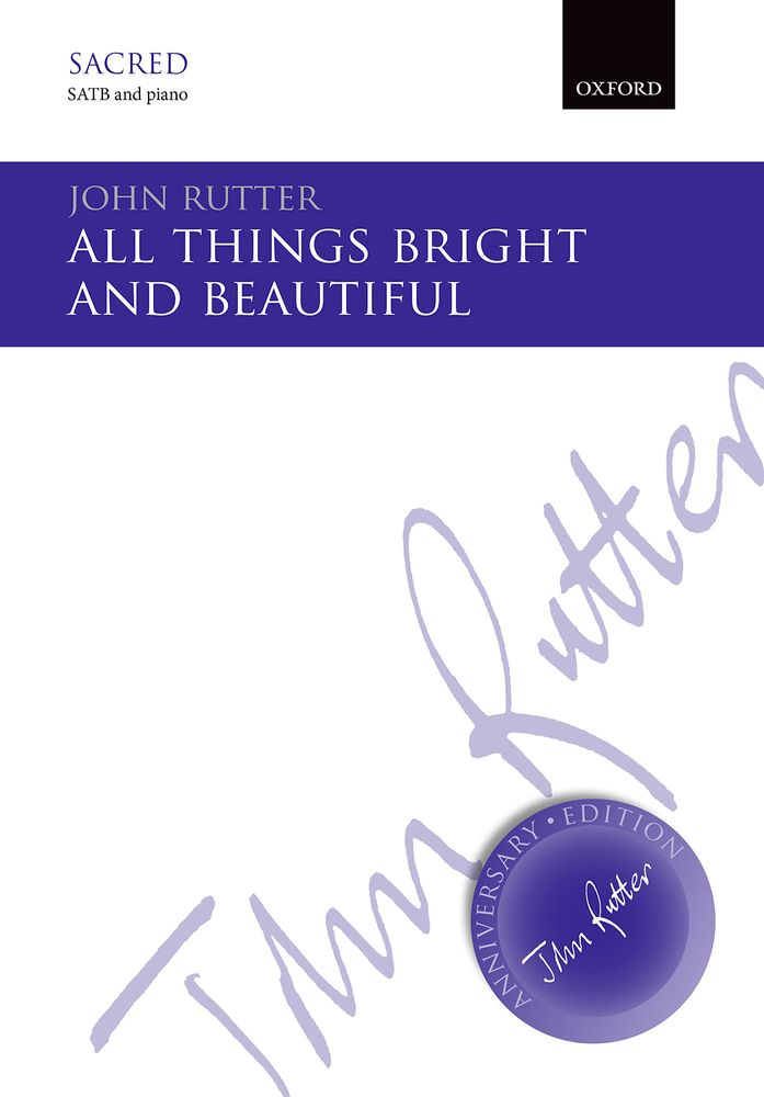 John Rutter: All Things Bright And Beautiful: SATB: Vocal Score