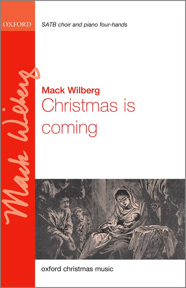 Mack Wilberg: Christmas Is Coming: Mixed Choir: Vocal Score