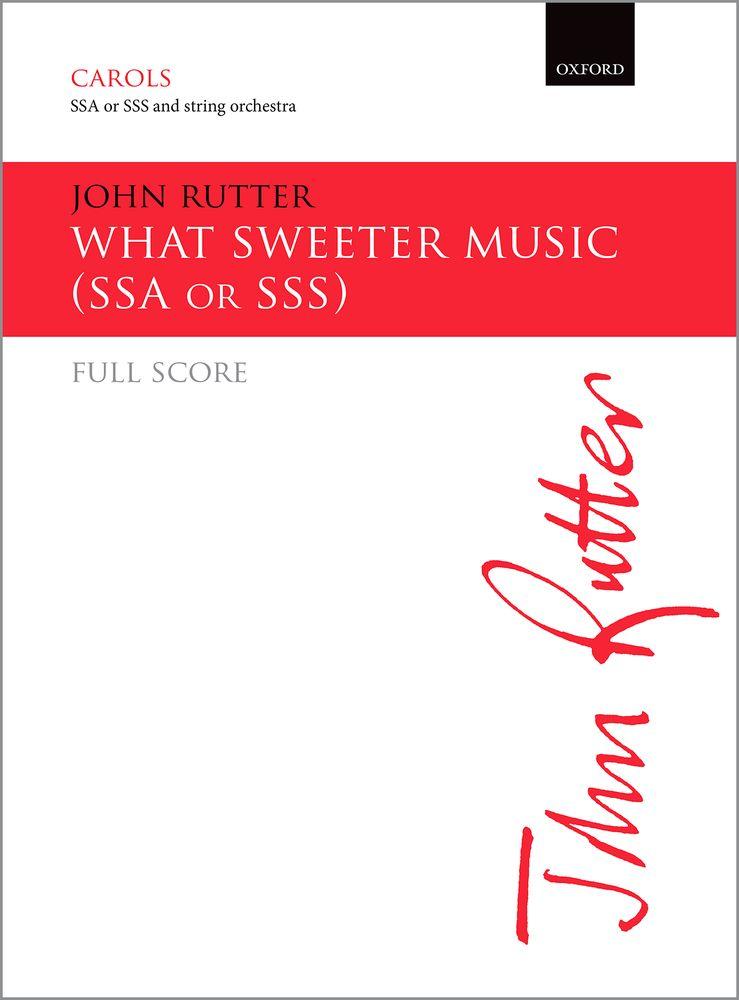 John Rutter: What Sweeter Music: Mixed Choir: Score