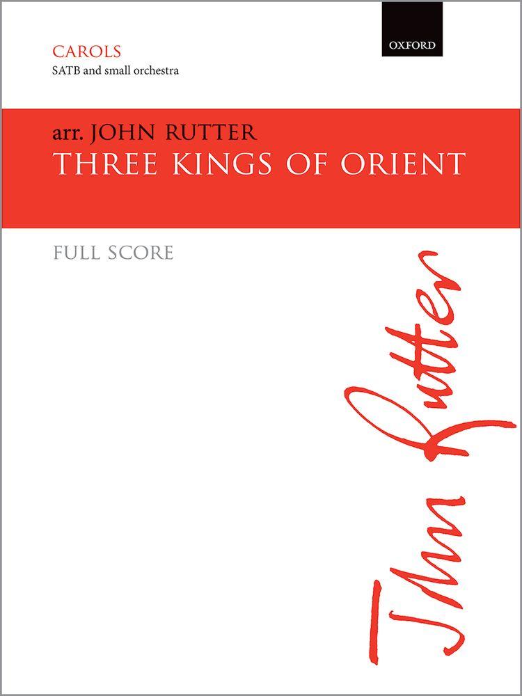 John Rutter: Three Kings Of Orient: Mixed Choir: Score