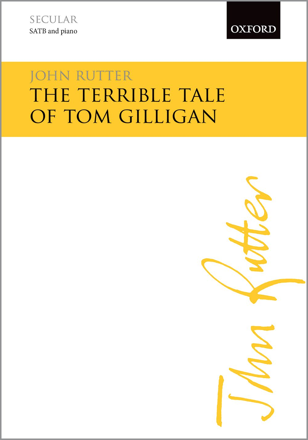 John Rutter: The Terrible Tale Of Tom Gilligan: Mixed Choir: Vocal Score
