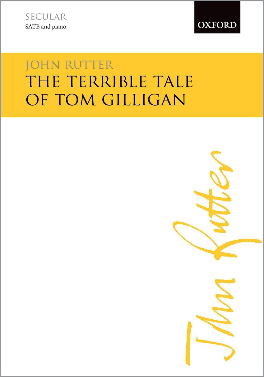 John Rutter: The Terrible Tale Of Tom Gilligan: Mixed Choir: Vocal Score