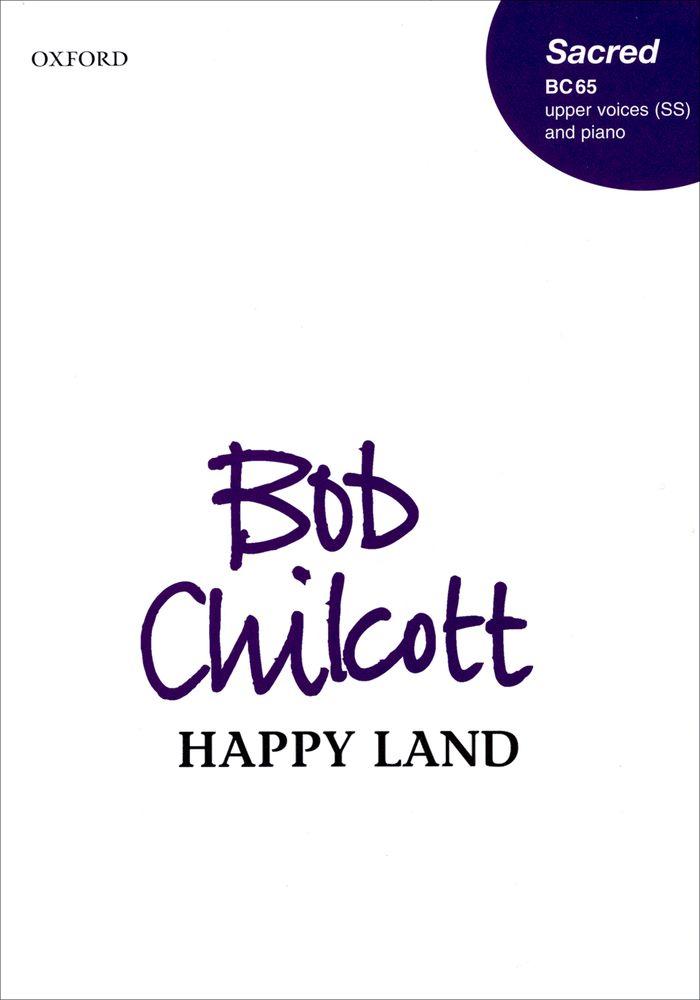 Bob Chilcott: Happy Land: Mixed Choir: Vocal Score