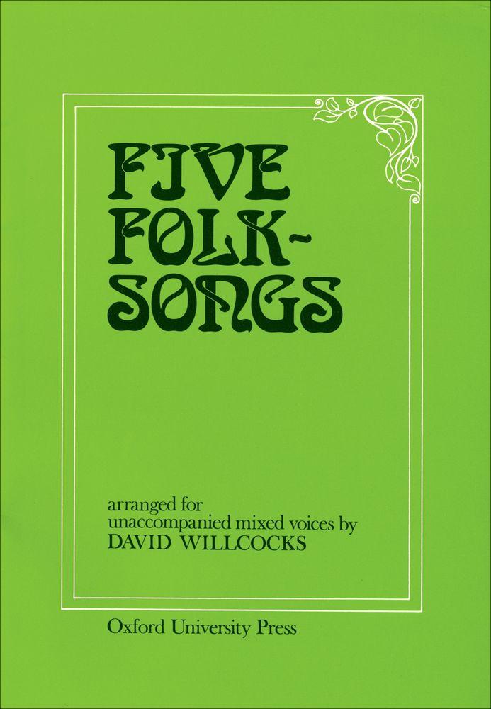 David Willcocks: Five Folk-Songs: Mixed Choir: Vocal Score