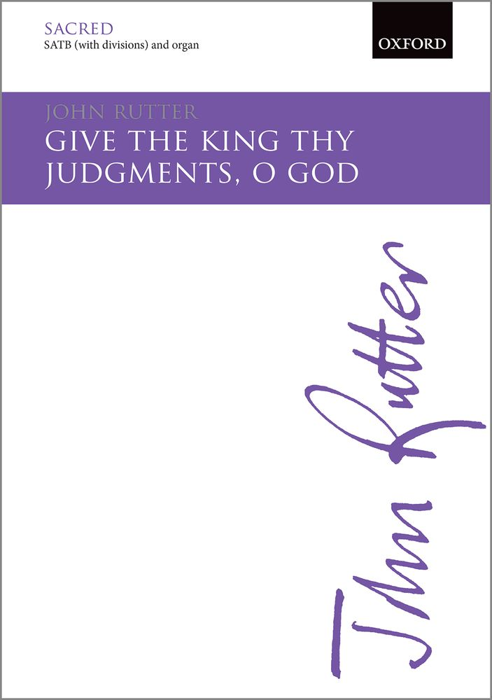 John Rutter: Give The King Thy Judgments  O God: Mixed Choir: Vocal Score