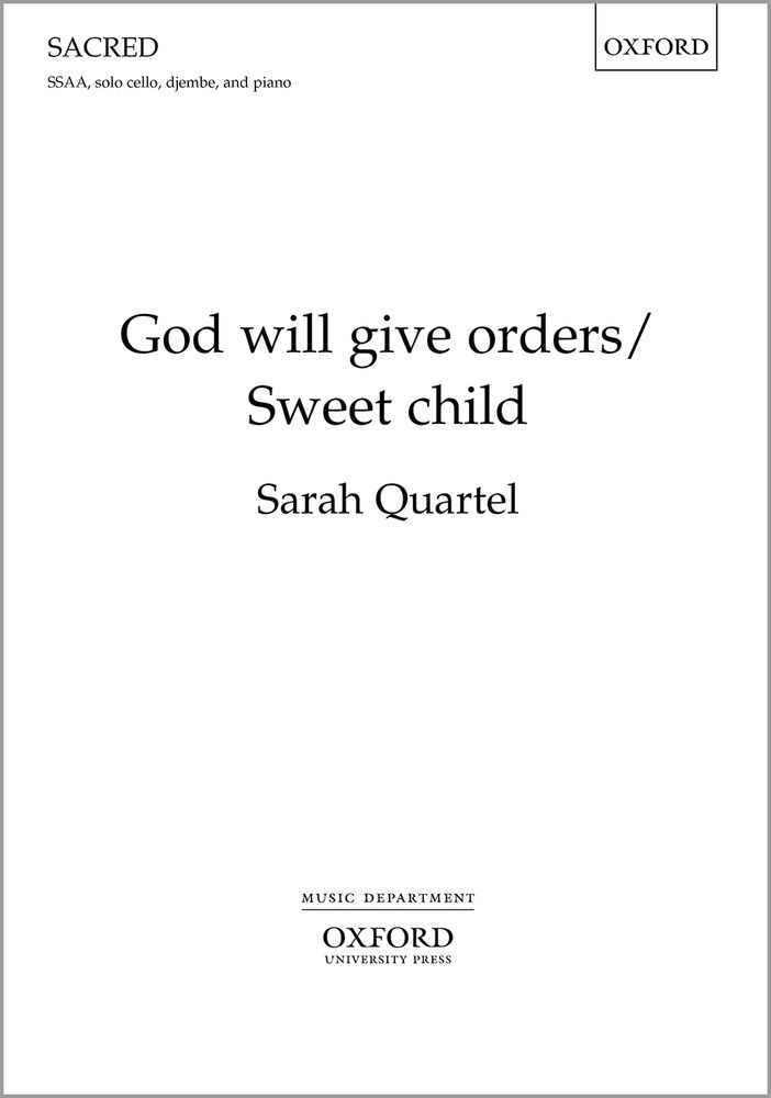 Sarah Quartel: God will give orders/Sweet child: Mixed Choir: Vocal Score