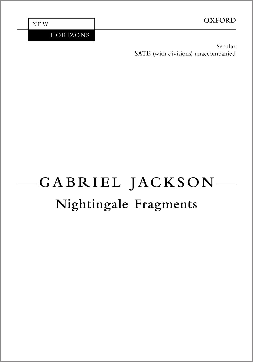 Gabriel Jackson: Nightingale Fragments: SATB: Vocal Score