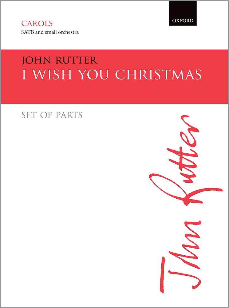 John Rutter: I wish you Christmas: Mixed Choir: Parts