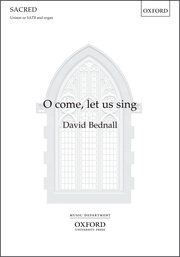 David Bednall: O come  let us sing: SATB: Vocal Score