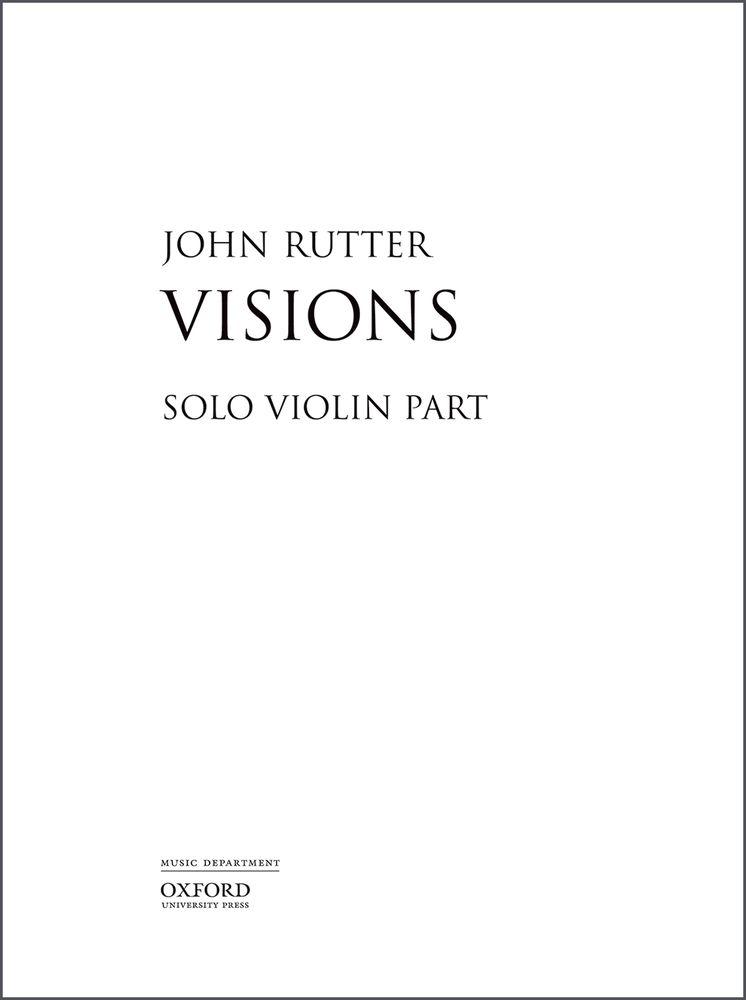 John Rutter: Visions - Violin Part: Mixed Choir: Part