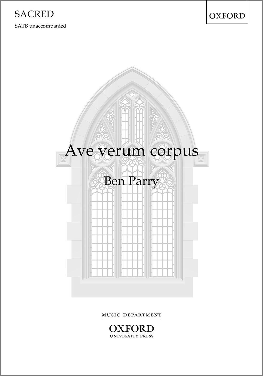 Ben Parry: Ave Verum Corpus: SATB: Vocal Score