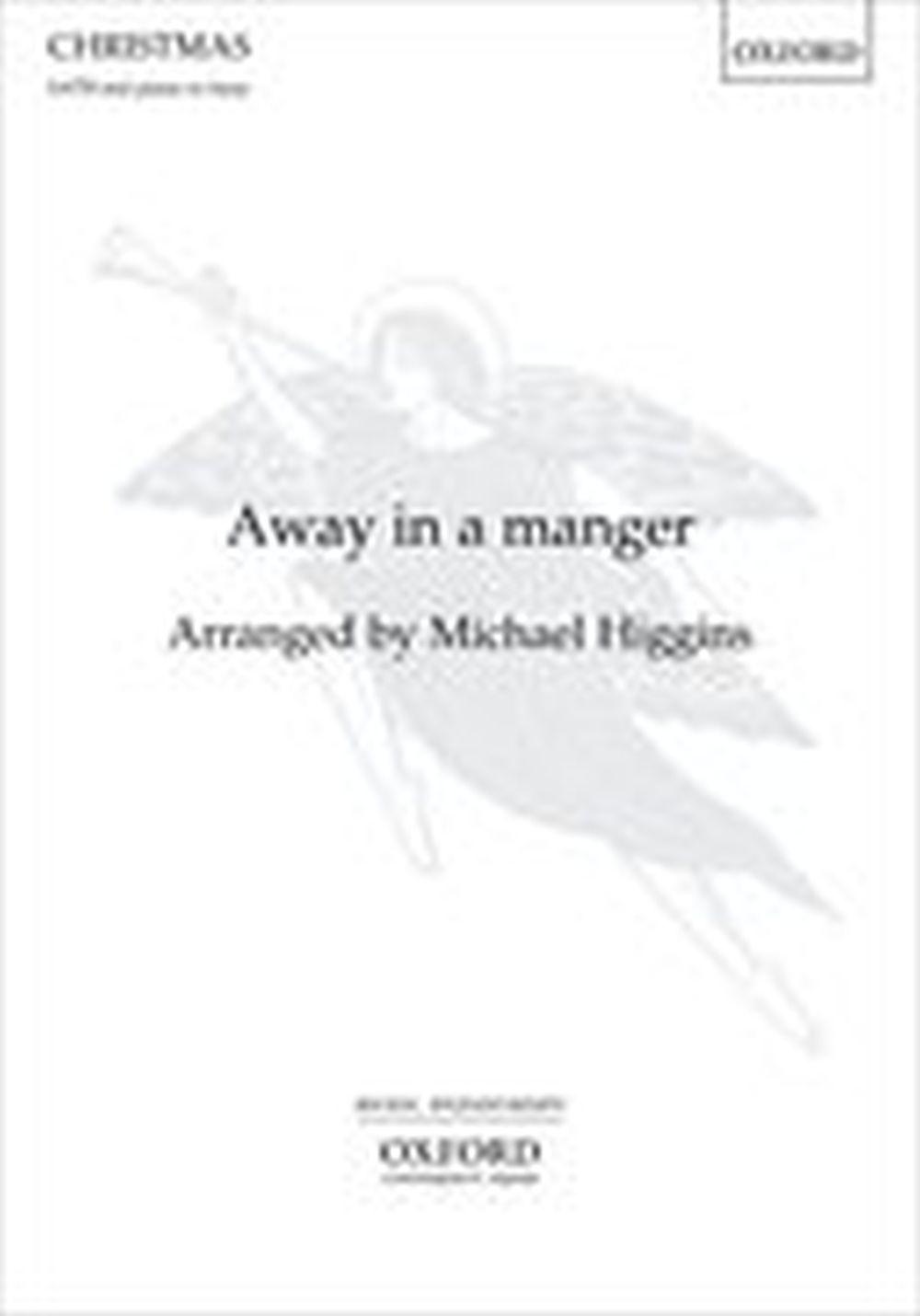 Michael Higgins: Away In A Manger: Mixed Choir: Vocal Score