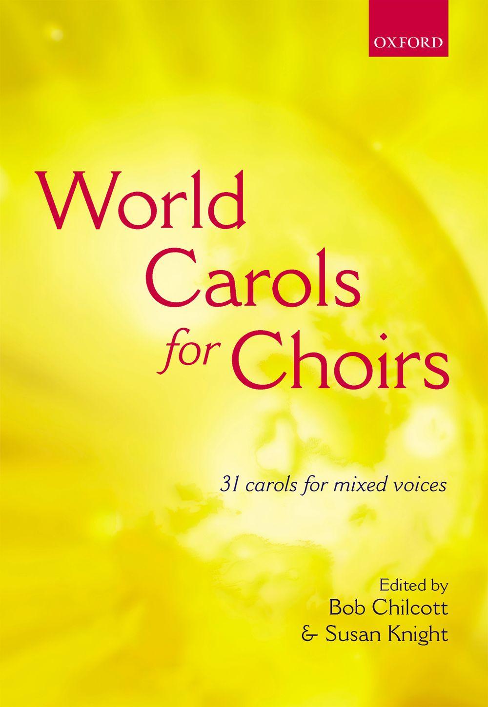 Bob Chilcott Susan Knight: World Carols For Choirs: SATB: Vocal Score