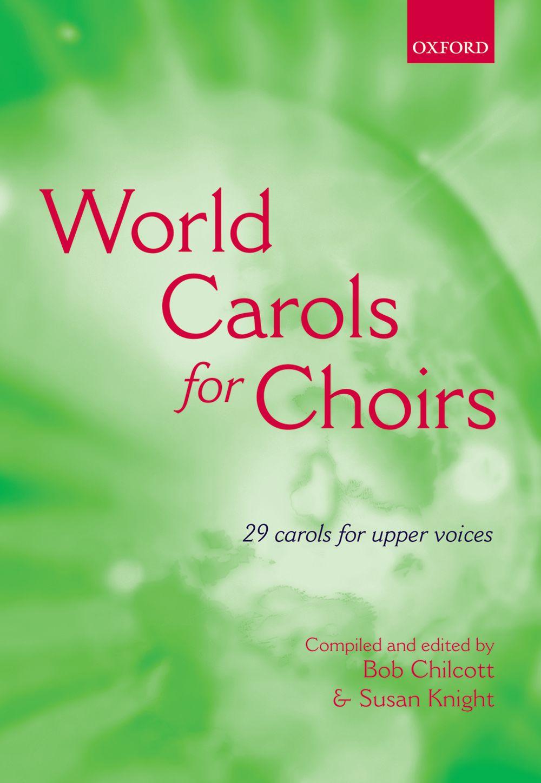 Bob Chilcott: World Carols For Choirs: SSA: Vocal Score