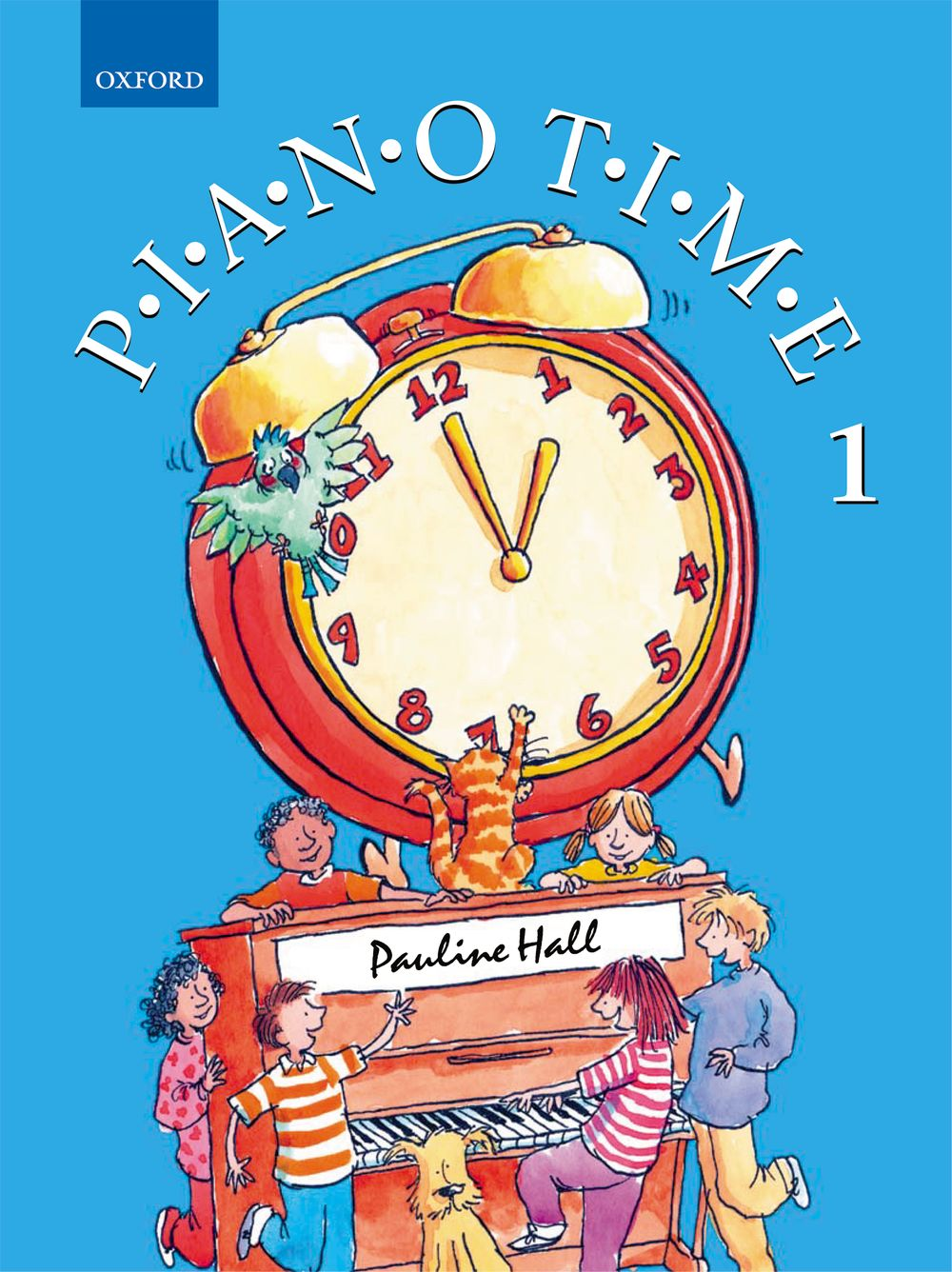 Pauline Hall: Piano Time 1: Piano: Instrumental Tutor