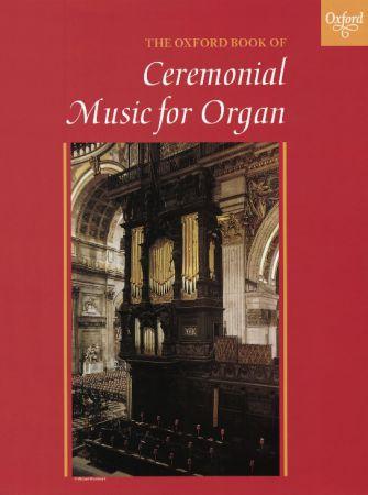 Robert Gower: The Oxford Book of Ceremonial Music for Organ: Organ: Instrumental