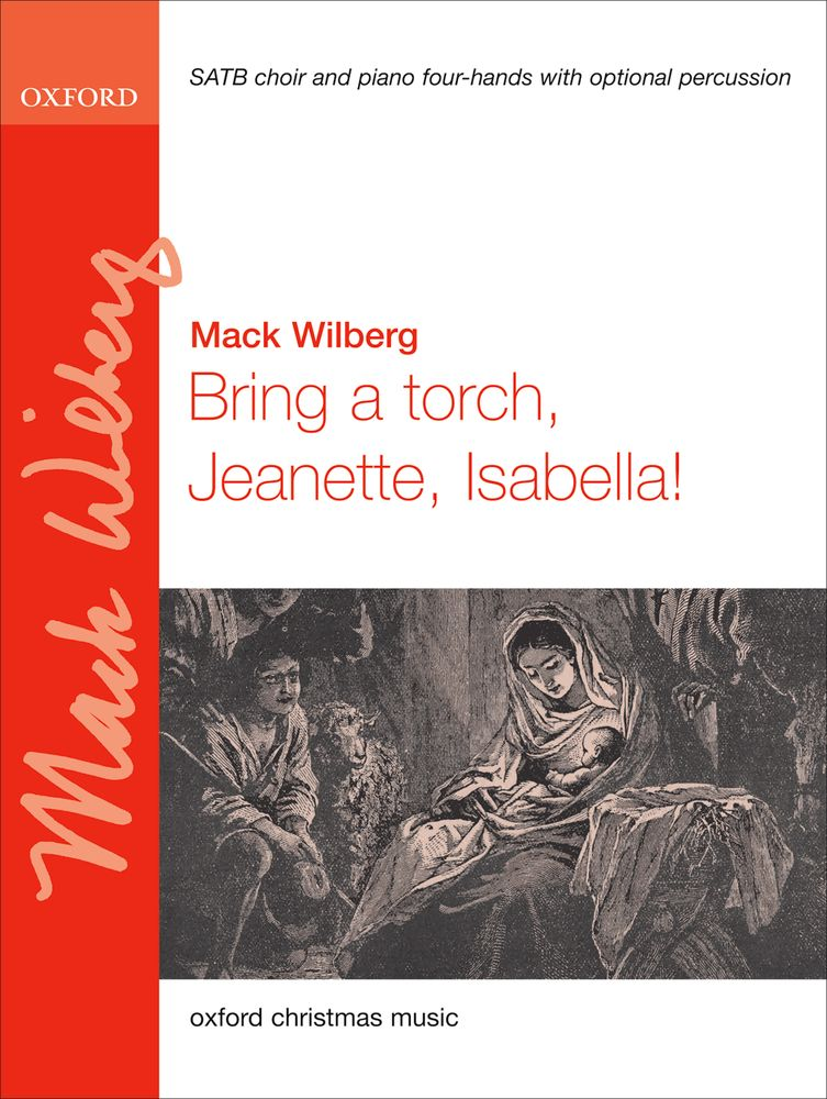 Mack Wilberg: Bring A Torch  Jeanette  Isabella: Mixed Choir: Vocal Score