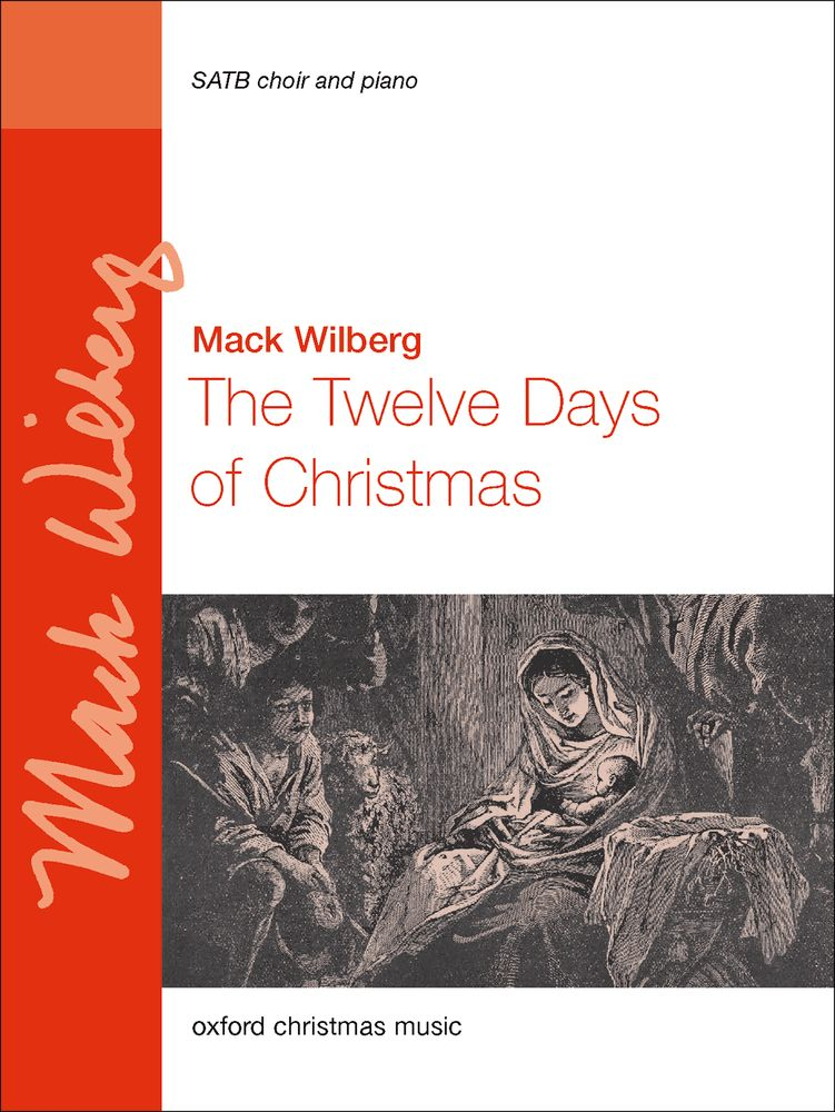 Mack Wilberg: The Twelve Days of Christmas: Mixed Choir: Vocal Score