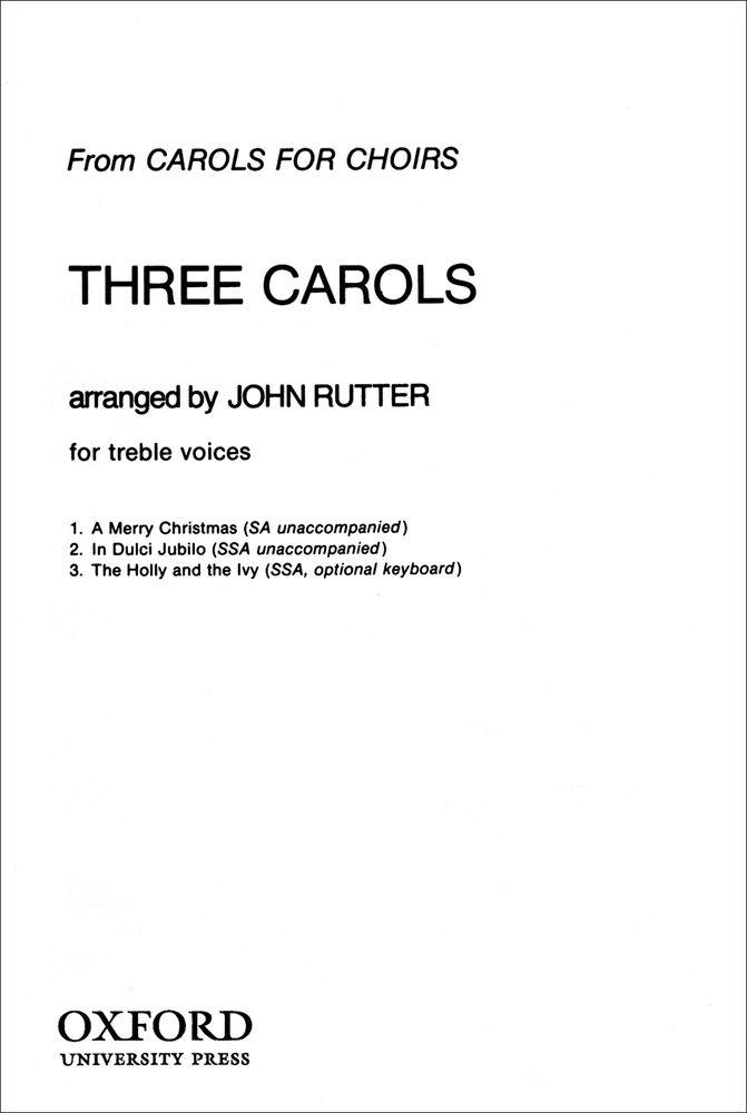 John Rutter: Three Carols: Mixed Choir: Vocal Score
