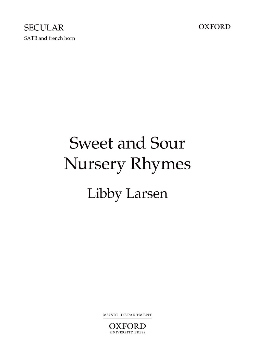 Libby Larsen: Sweet And Sour Nursery Rhymes: Mixed Choir: Vocal Score