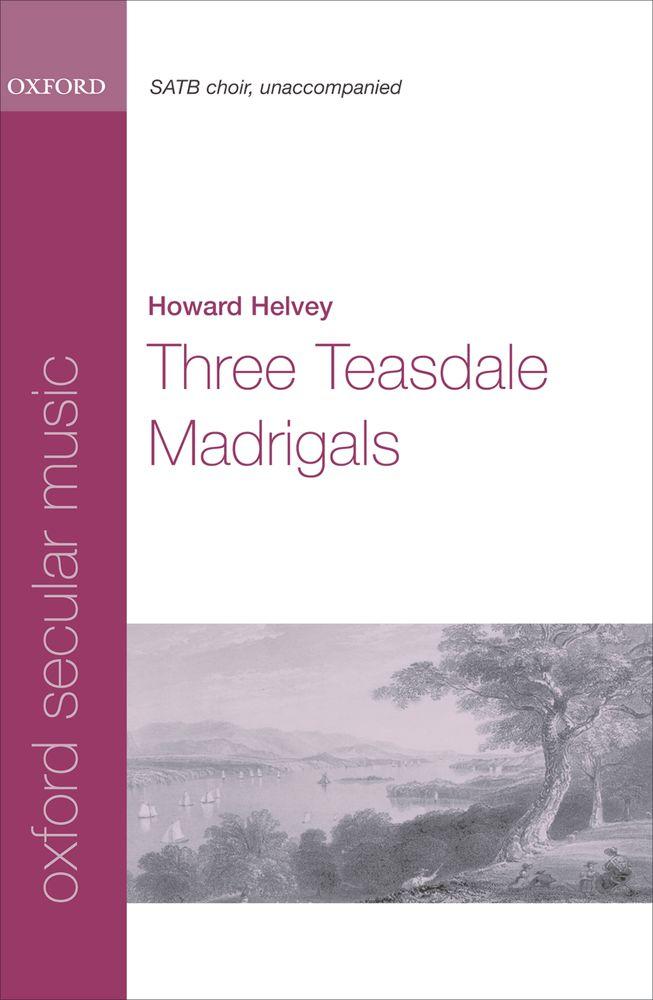 Howard Helvey: Three Teasdale Madrigals: Mixed Choir: Vocal Score