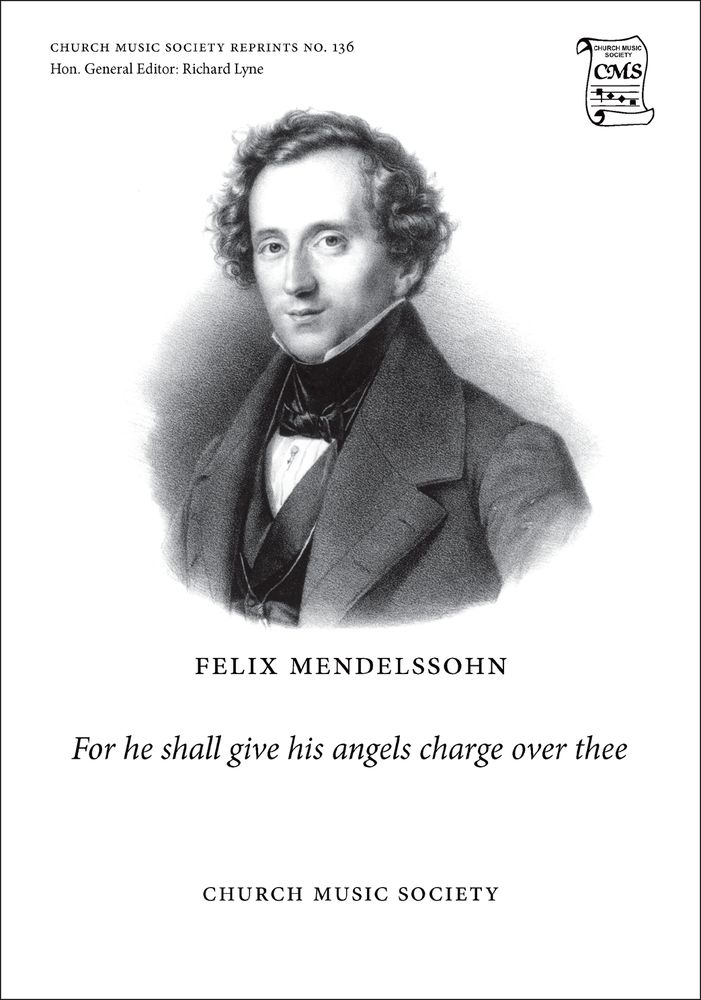 Felix Mendelssohn Bartholdy: For He Shall Give His Angels Charge Over Thee: