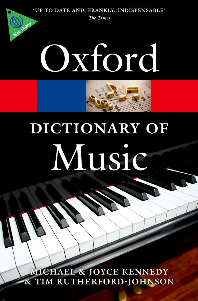 Tim Rutherford-Johnson Michael Kennedy: The Oxford Dictionary of Music 6/e: