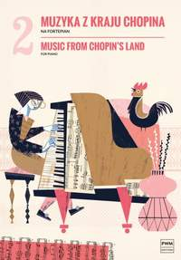 Music From Chopin's Land Volume 2: Piano: Artist Songbook