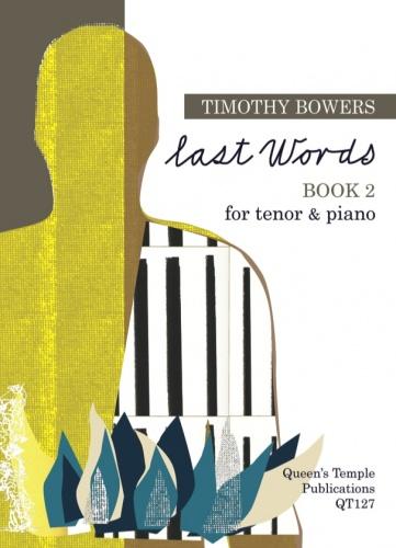 Timothy Bowers: Last Words - Book 2: Tenor: Vocal Album