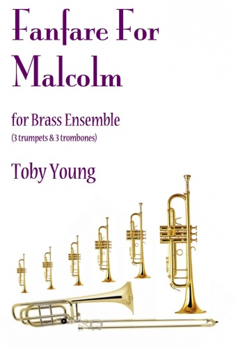 Toby Young: Fanfare For Malcolm: Brass Ensemble: Score and Parts