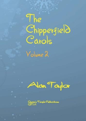 Alan Taylor: The Chipperfield Carols Volume 2: SATB: Vocal Score