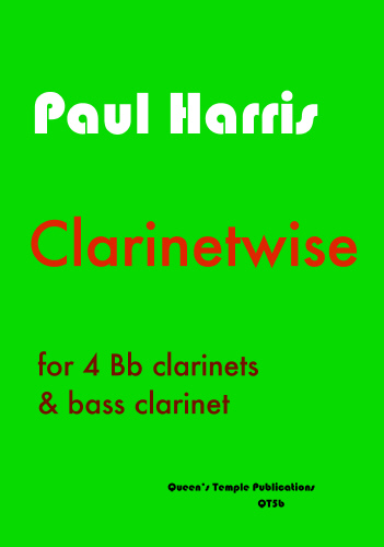 Paul Harris: Clarinetwise: Clarinet Ensemble: Instrumental Work