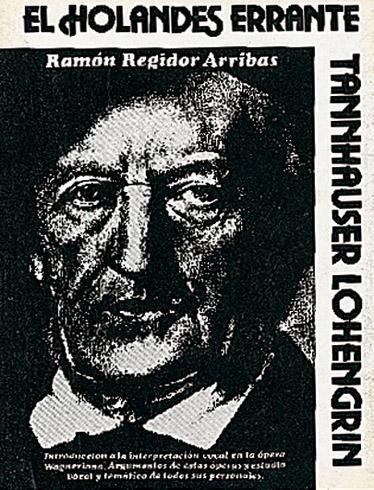 Ramón Regidor Arribas: El Holandés Errante - Tannhäuser  Lohengrin: Reference