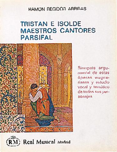 Ramón Regidor Arribas: Tristan e Isolde - Maestros Cantores / Parsifal: