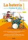 La batería 1 (Versión para Latinoamérica): Percussion: Instrumental Tutor