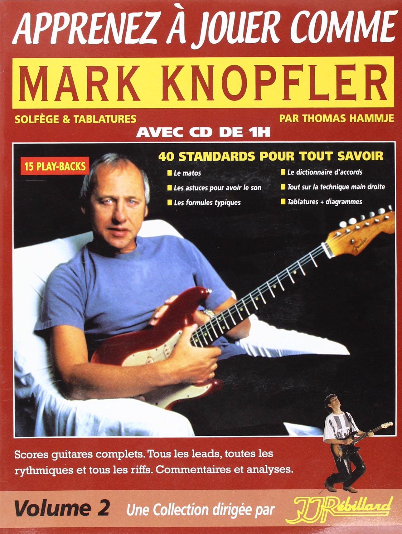 Thomas Hammje: Apprenez A Jouer Comme Mark Knopfler: Electric Guitar: