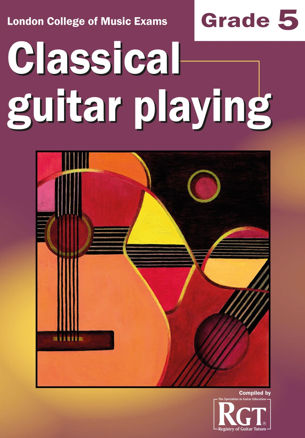 LCM Classical Guitar Playing Grade 5 (2008-2018): Guitar: Instrumental Tutor