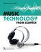 Mortimer Rhind-Tutt: Music Technology From Scratch: Music Technology