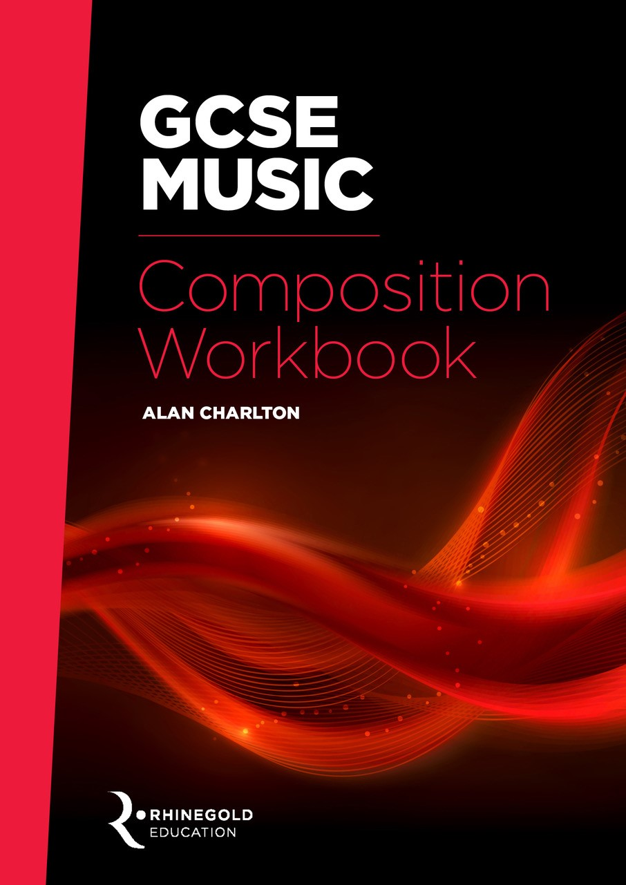 Alan Charlton: GCSE Music Composition Workbook: Theory